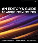 Pdf An Editor's Guide to Adobe Premiere Pro