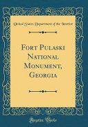 Fort Pulaski National Monument  Georgia  Classic Reprint