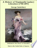 A History of Nineteenth Century Literature (1780-1895)