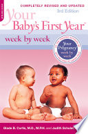 """Your Baby's First Year Week by Week"" by Glade B. Curtis, Judith Schuler"