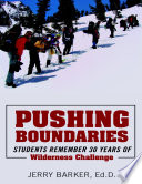 Pushing Boundaries Students Remember 30 Years Of Wilderness Challenge