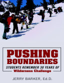 Pushing Boundaries: Students Remember 30 Years of Wilderness Challenge Pdf/ePub eBook