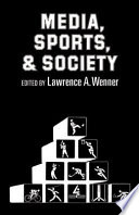 """Media, Sports, and Society"" by Lawrence A. Wenner"