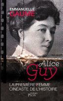Alice Guy, la première femme cinéaste de l'histoire ebook
