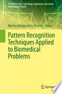 Pattern Recognition Techniques Applied to Biomedical Problems Book