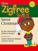 How Zigfree The Elf Saved Christmas