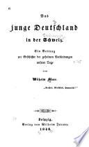 Das Junge Deutschland In Der Schweiz Ein Beitrag Zur