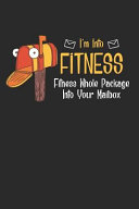 I m Into Fitness Fitness Whole Package Into Your Mailbox  Ruled Postman Postwoman Notebook to Take Notes at Work  Lined Bullet Journal  To Do List Or Book