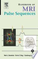 """""""Handbook of MRI Pulse Sequences"""" by Matt A. Bernstein, Kevin F. King, Xiaohong Joe Zhou"""