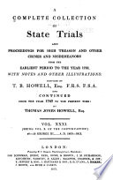 Cobbett's Complete Collection of State Trials and Proceedings for High Treason and Other Crimes and Misdemeanors from the Earliest Period [1163] to the Present Time[1820]. Pdf/ePub eBook