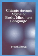 Change Through Signs Of Body Mind And Language