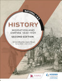 National 4   5 History  Migration and Empire 1830 1939  Second Edition