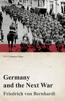 Germany and the Next War (WWI Centenary Series)