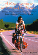 A Bicycle Journey to the Bottom of the Americas Book