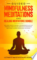 Guided Mindfulness Meditations and Healing Meditations Bundle