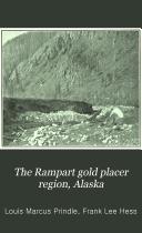 The Rampart Gold Placer Region  Alaska