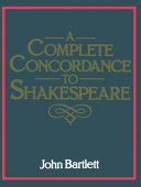 A Complete Concordance Or Verbal Index to Words  Phrases and Passages in the Dramatic Works of Shakespeare