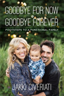 Goodbye For Now Or Goodbye Forever Book PDF