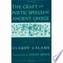 The Craft of Poetic Speech in Ancient Greece