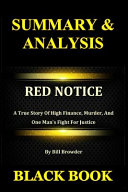 Summary & Analysis: Red Notice by Bill Browder: A True Story of High Finance, Murder, and One Man's Fight for Justice