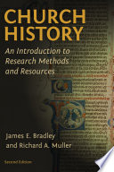 Church History  : An Introduction to Research Methods and Resources, Second Edition