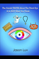 The Untold TRUTH About The Third Eye