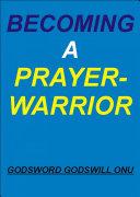 Becoming a Prayer-Warrior [Pdf/ePub] eBook