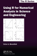 Using R for Numerical Analysis in Science and Engineering