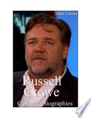 Celebrity Biographies The Amazing Life Of Russell Crowe Famous Actors