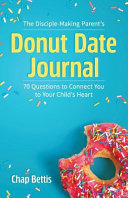 The Disciple-Making Parent's Donut Date Journal