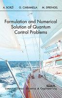 Formulation and Numerical Solution of Quantum Control Problems
