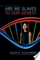 link to Are we slaves to our genes? in the TCC library catalog