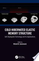 Cold Hibernated Elastic Memory Structure