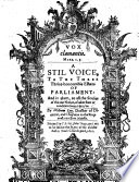 Vox Clamantis  Mark i  3  A stil voice  to the three thrice honourable Estates of Parliament  and in them  to all the Soules of this our Nation  etc