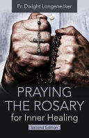 Praying the Rosary for Inner Healing  2nd Edition