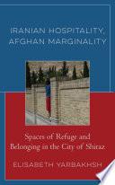 Iranian Hospitality  Afghan Marginality