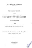 Biennial Report of the Board of Regents of the University of Minnesota to the Governor for the Fiscal Years     and