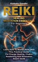 Reiki Healing Meditation Essentials For Beginners