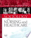 Sociology in Nursing and Healthcare E Book