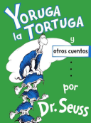 Yoruga La Tortuga Y Otros Cuentos   Yertle The Turtle And Other Stories Book