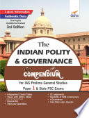 The Indian Polity Governance Compendium For Ias Prelims General Studies Paper 1 State Psc Exams 3rd Edition