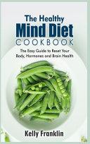THE HEALTHY MIND DIET COOKBOOK