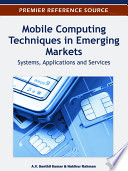 Mobile Computing Techniques in Emerging Markets  Systems  Applications and Services Book