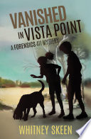 Vanished in Vista Point: a Forensics 411 Mystery