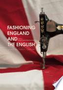 Fashioning England And The English