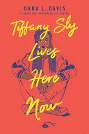 Tiffany Sly Lives Here Now [Pdf/ePub] eBook