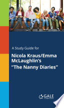 A Study Guide for Nicola Kraus Emma McLaughlin s  The Nanny Diaries