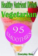 Healthy Nutrient Dense Vegetarian Smoothies