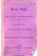 Beacon Lights  William Mainwaring  a Biographic Sketch  Confessions of Charles Lamb  And Brief History of Fifteen Friends Book PDF