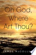 Oh God  Where Art Thou